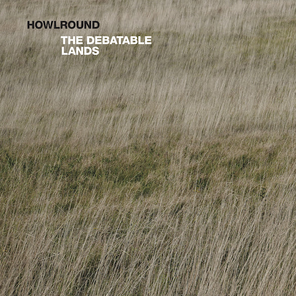 Howlround - The Debatable Lands Cover